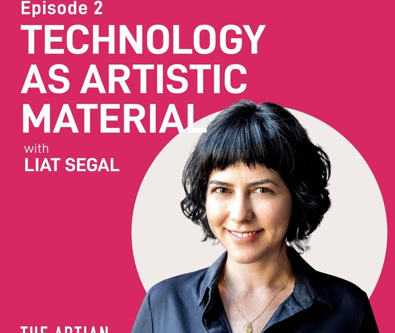#2 Liat Segal. Technology as Artistic Material.