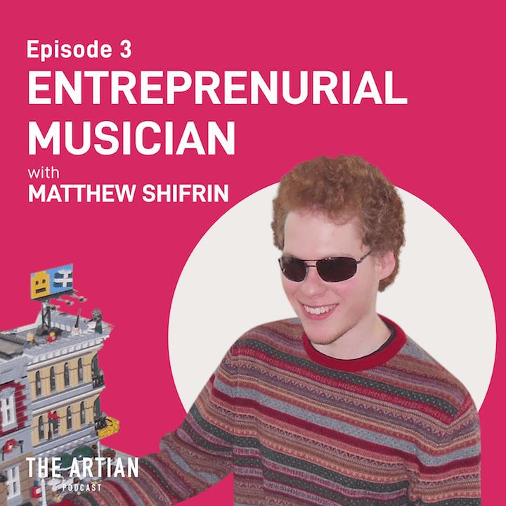 episode 3 – entrepreneurial musician   Matthew Shifrin