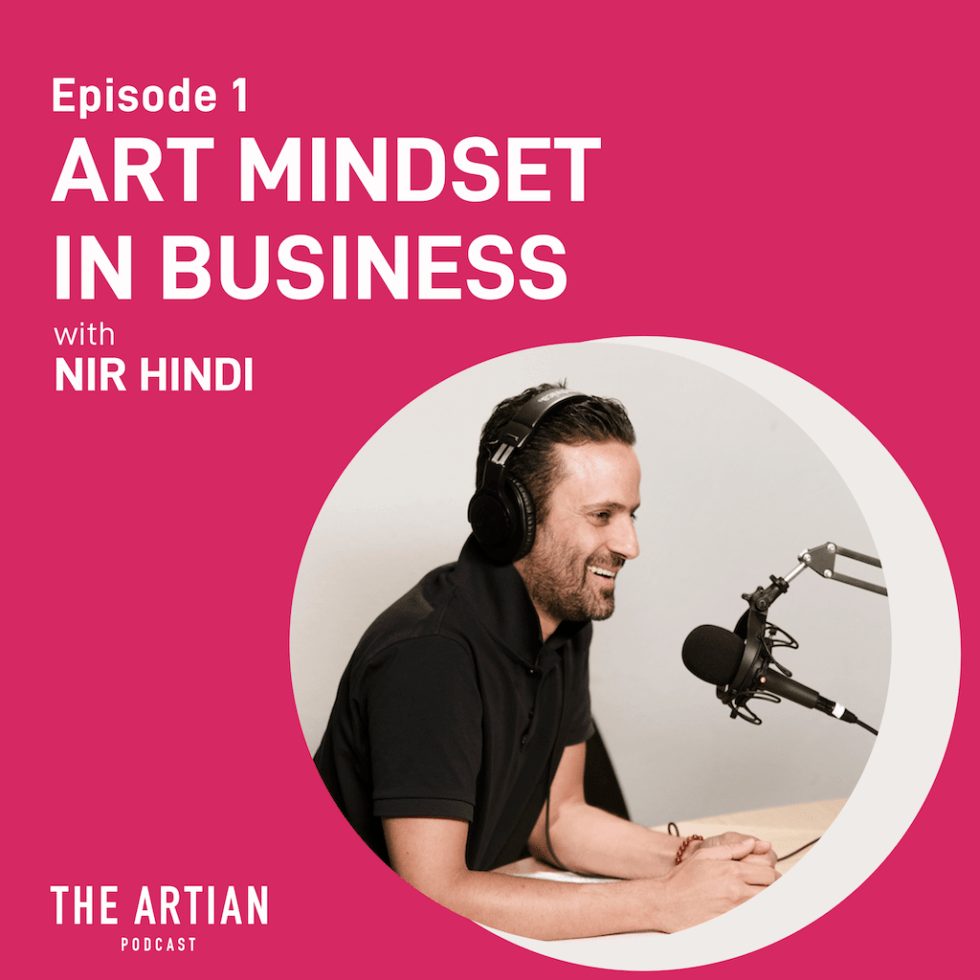 episode 1 – art mindset in business | Nir Hindi