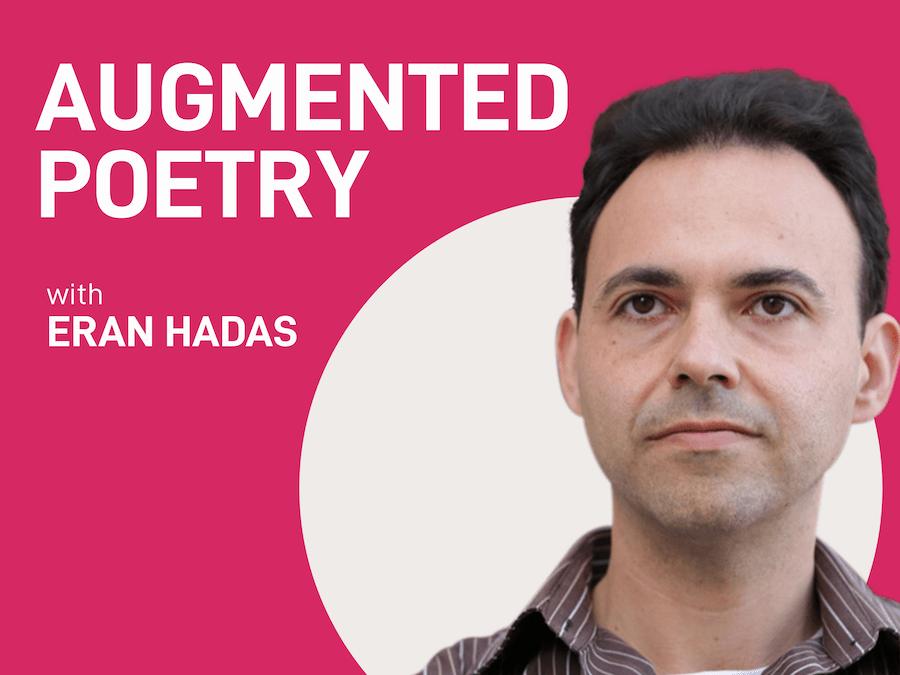 episode 10 – augmented poetry | Eran Hadas