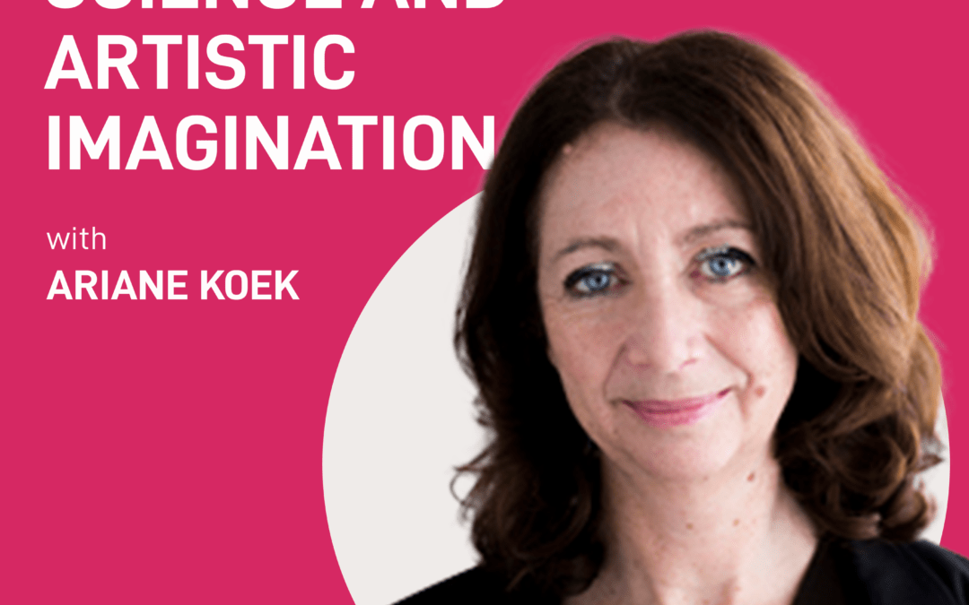episode 13 – Science and Artistic Imagination | Ariane Koek