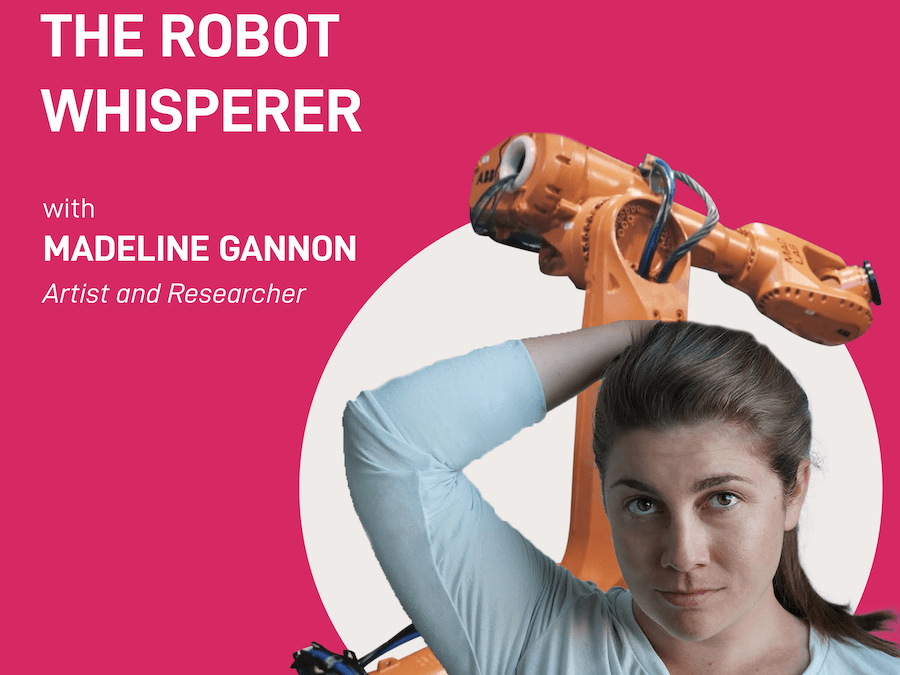 episode 18 – The Robot Whisperer | Madeline Gannon